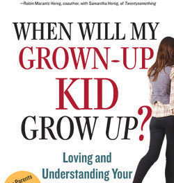 When Will My Grown-Up Kid Grow Up?